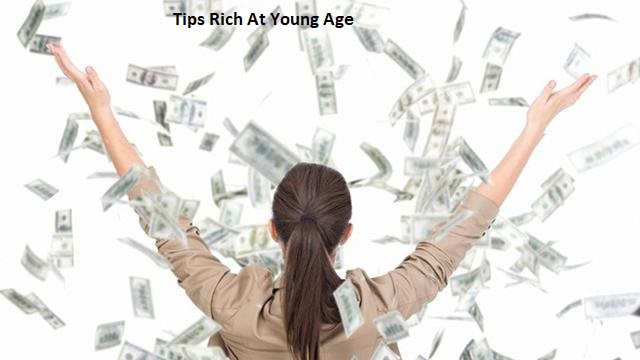 Tips Rich At Young Age