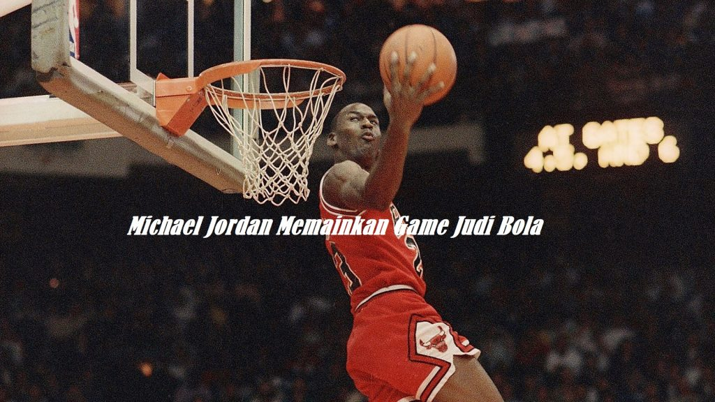 Michael Jordan Memainkan Game Bola