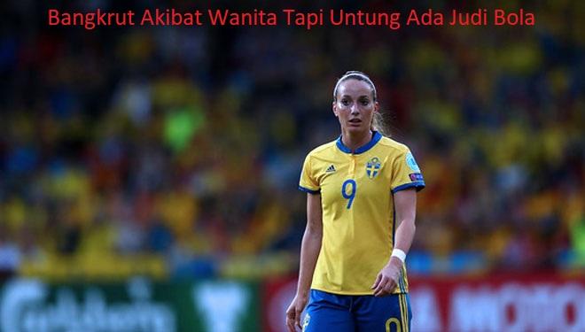 Bangkrut Akibat Wanita Tapi Untung Ada Judi Bola