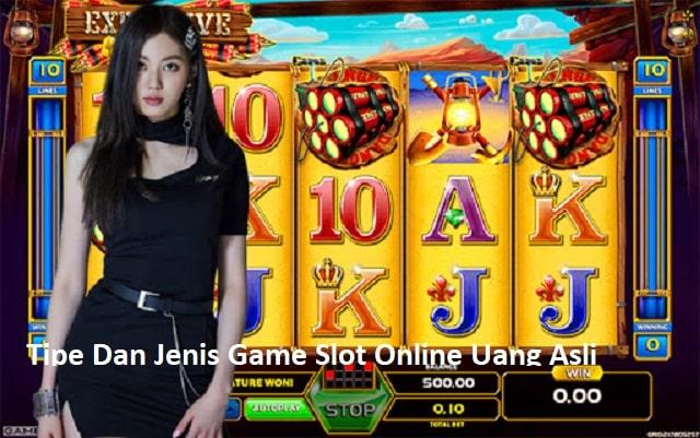 Tipe Dan Jenis Game Slot Online Uang Asli